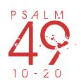 Psalm49-10-20
