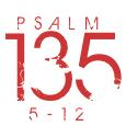 Psalm135-5-12
