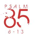 Psalm85-8-13