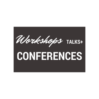 Workshops, Talks +Conferences